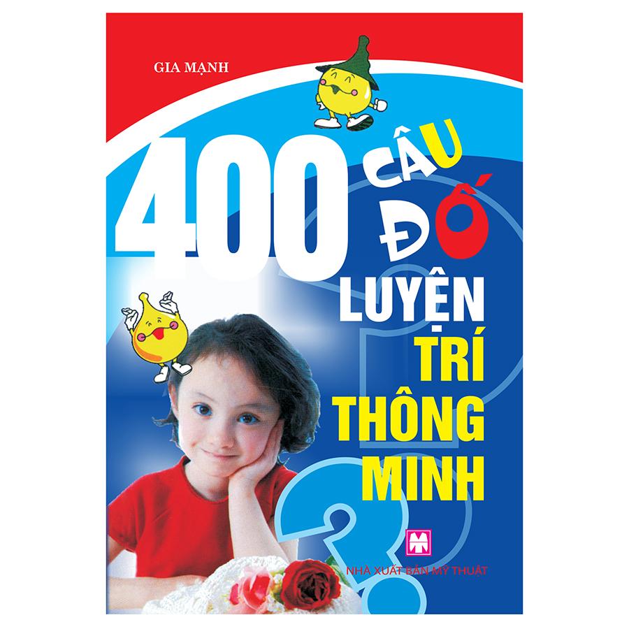 400 Câu Đố Luyện Trí Thông Minh