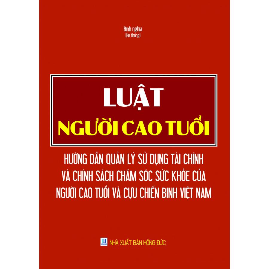 Luật Người Cao Tuổi - Hướng Dẫn Quản Lý Sử Dụng Tài Chính Và Chính Sách Chăm Sóc Sức Khỏe Của Người Cao... - 1613781 , 1692435213682 , 62_11123739 , 350000 , Luat-Nguoi-Cao-Tuoi-Huong-Dan-Quan-Ly-Su-Dung-Tai-Chinh-Va-Chinh-Sach-Cham-Soc-Suc-Khoe-Cua-Nguoi-Cao...-62_11123739 , tiki.vn , Luật Người Cao Tuổi - Hướng Dẫn Quản Lý Sử Dụng Tài Chính Và Chính Sách