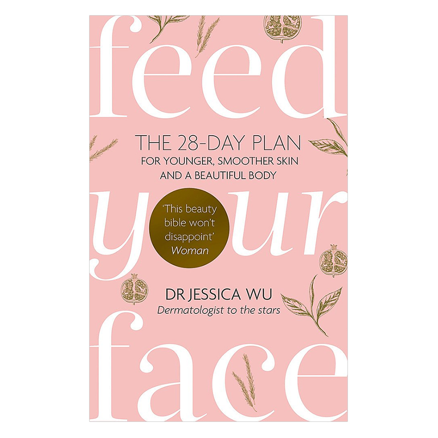 Feed Your Face: The 28-Day Plan