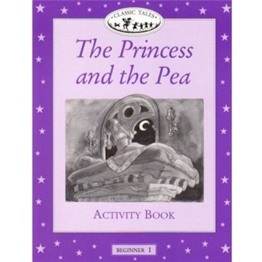 Classic Tales Beginner 1: The Princess and the Pea Activity Book
