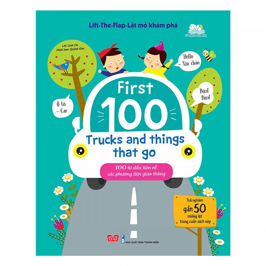 Sách Tương Tác - Lift-The-Flap-Lật Mở Khám Phá - First 100 Trucks And Things That Go - 100 Từ Đầu Tiên Về Các Phương Tiện...