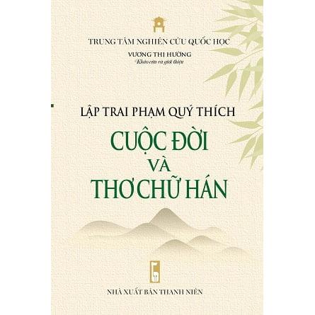 Lập Trai Phạm Quý Thích - Cuộc Đời Và Thơ Chữ Hán