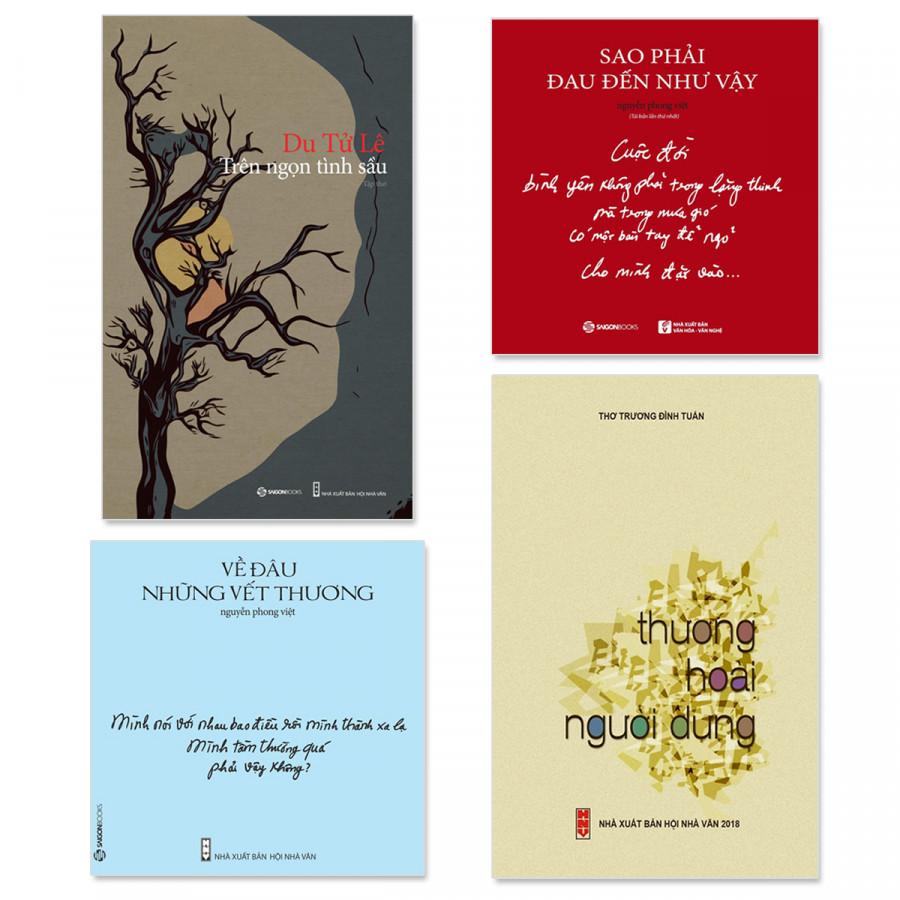 Combo 4 cuốn thơ hay: Trên Ngọn Tình Sầu, Thương Hoài Người Dưng, Về Đâu Những Vết Thương, Sao Phải  Đau  Đến...