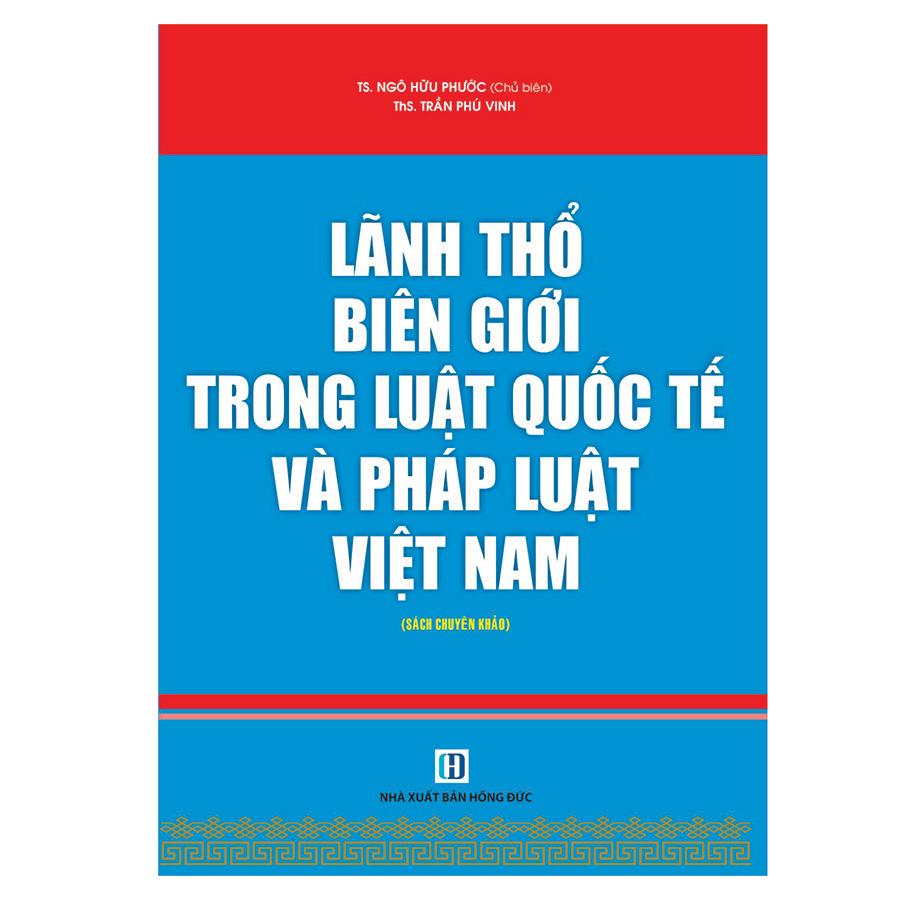 Lãnh Thổ Biên Giới Trong Luật Quốc Tế Và Pháp Luật Việt Nam