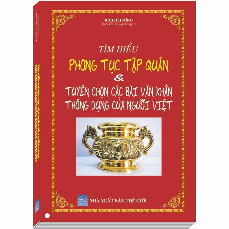 Tìm hiểu Phong Tục Tập Quán và Tuyển Chọn Các Bài Văn Khấn Thông Dụng của Người Việt - 1424619 , 2043322640316 , 62_7365083 , 350000 , Tim-hieu-Phong-Tuc-Tap-Quan-va-Tuyen-Chon-Cac-Bai-Van-Khan-Thong-Dung-cua-Nguoi-Viet-62_7365083 , tiki.vn , Tìm hiểu Phong Tục Tập Quán và Tuyển Chọn Các Bài Văn Khấn Thông Dụng của Người Việt
