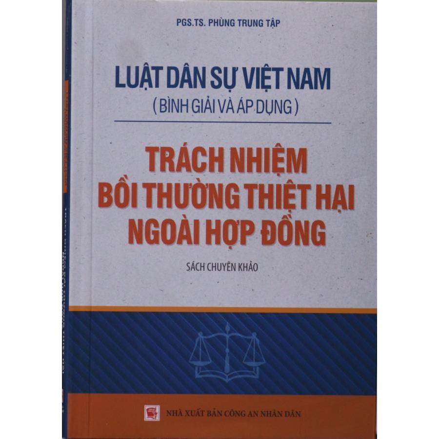 Luật Dân sự Việt Nam (Bình giải và áp dụng) - Trách nhiệm bồi thường thiệt hại ngoài hợp đồng - 1039454 , 2758953392434 , 62_3162141 , 110000 , Luat-Dan-su-Viet-Nam-Binh-giai-va-ap-dung-Trach-nhiem-boi-thuong-thiet-hai-ngoai-hop-dong-62_3162141 , tiki.vn , Luật Dân sự Việt Nam (Bình giải và áp dụng) - Trách nhiệm bồi thường thiệt hại ngoài hợp đồng