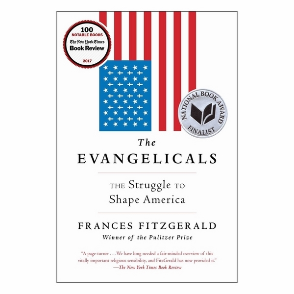 The Evangelicals: The Struggle To Shape America - 781548 , 7852495715098 , 62_11663363 , 558000 , The-Evangelicals-The-Struggle-To-Shape-America-62_11663363 , tiki.vn , The Evangelicals: The Struggle To Shape America