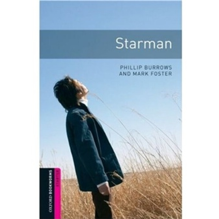 Oxford Bookworms Library Third Edition Starters Narrative: Starman