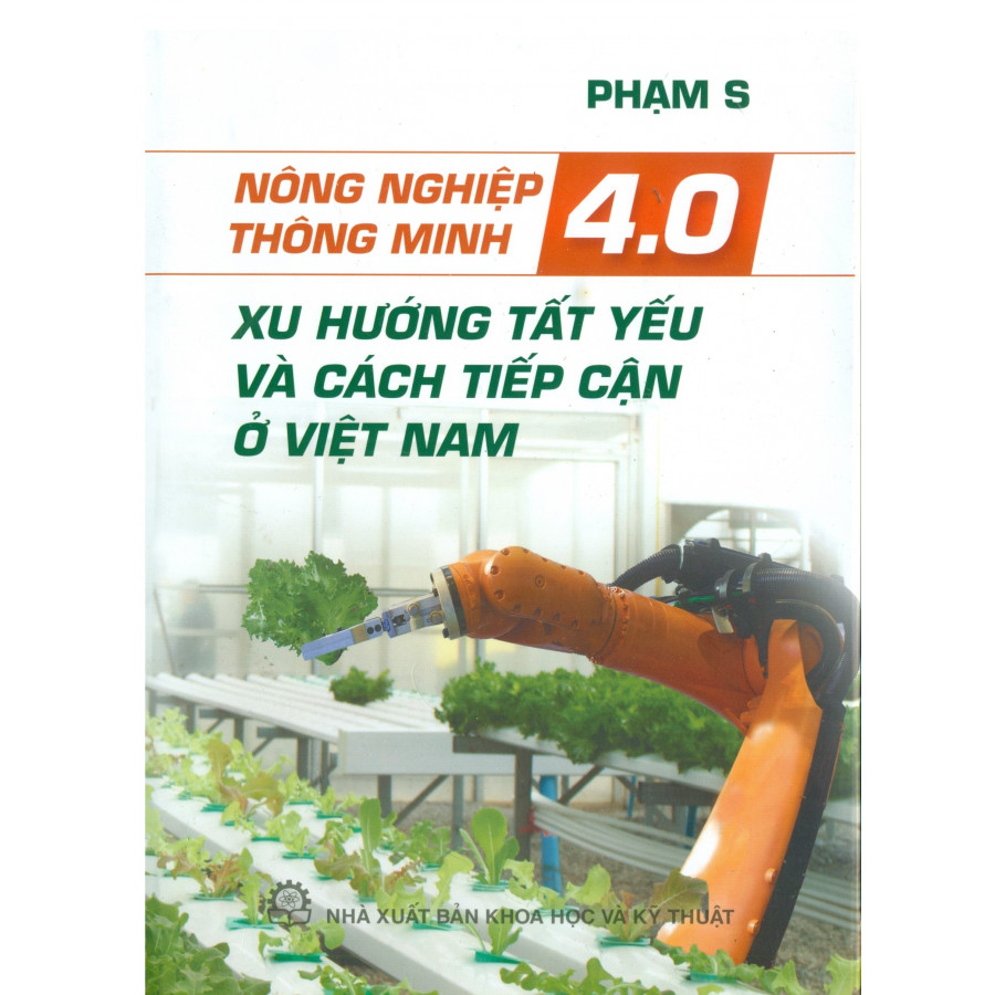 Nông Nghiệp Thông Minh 4.0 Xu Hướng Tất Yếu Và Cách Tiếp Cận  Ở Việt Nam