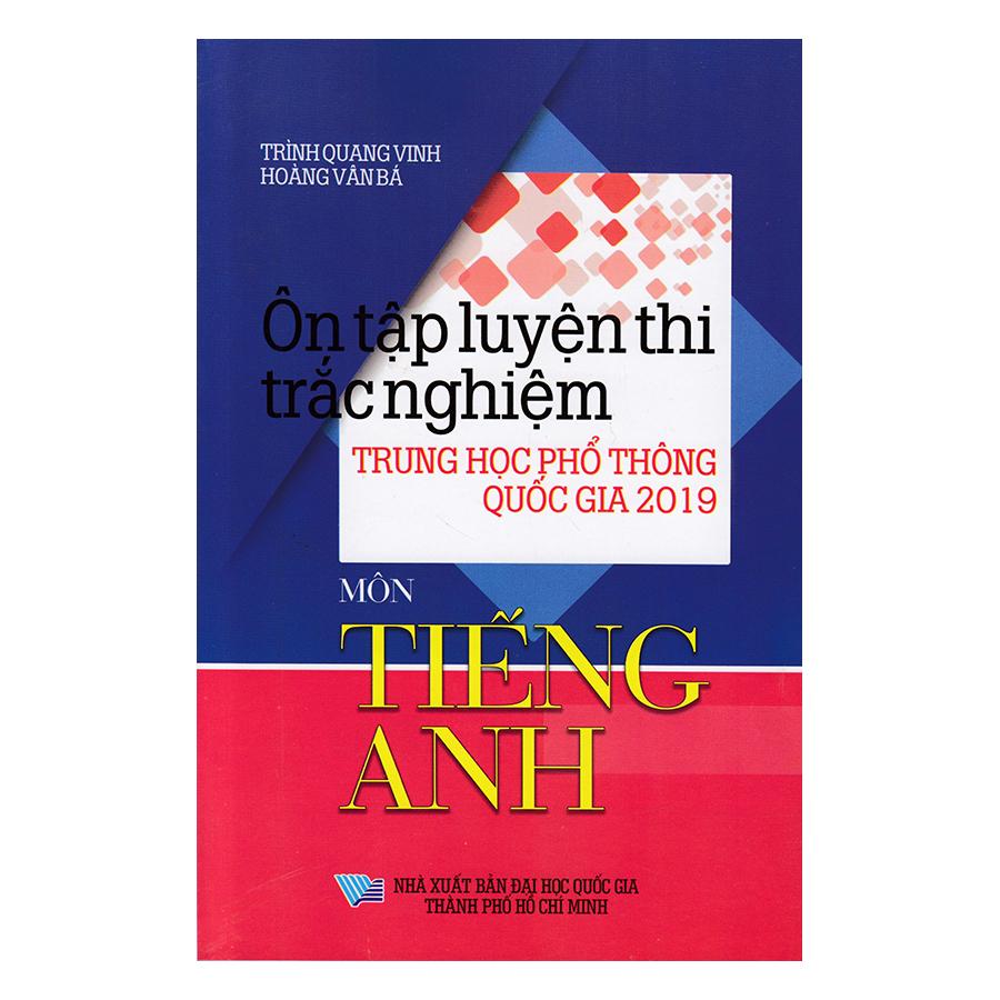 Ôn Tập Luyện Thi Trắc Nghiệm THPTQG 2019 - Môn Tiếng Anh