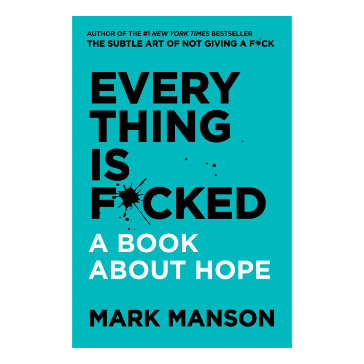 Everything Is F*cked - Hardcover - 1680615 , 6471368212772 , 62_11713969 , 635000 , Everything-Is-Fcked-Hardcover-62_11713969 , tiki.vn , Everything Is F*cked - Hardcover