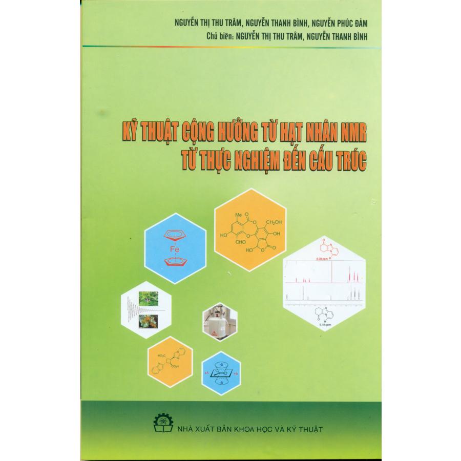 Kỹ Thuật Cộng Hưởng Từ Hạt Nhân NMR Từ Thực Nghiệm Đến Cấu Trúc - 1332733 , 9309769088078 , 62_5494121 , 108000 , Ky-Thuat-Cong-Huong-Tu-Hat-Nhan-NMR-Tu-Thuc-Nghiem-Den-Cau-Truc-62_5494121 , tiki.vn , Kỹ Thuật Cộng Hưởng Từ Hạt Nhân NMR Từ Thực Nghiệm Đến Cấu Trúc