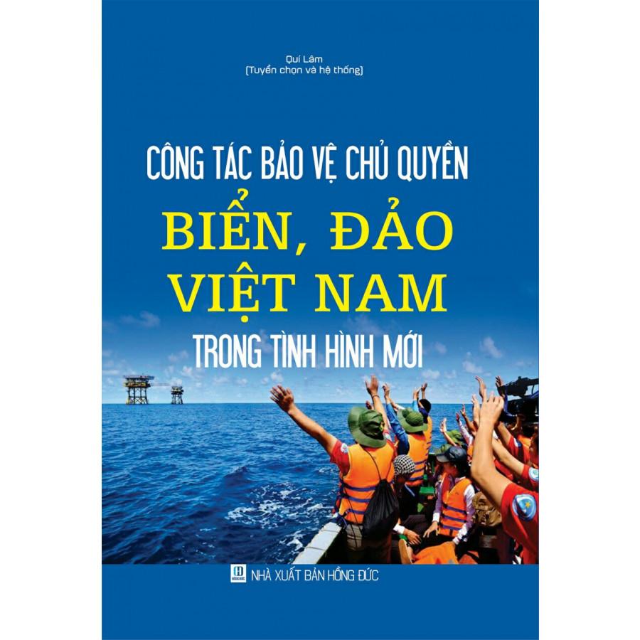 Công tác bảo vệ chủ quyền biển, đảo Việt Nam trong tình hình mới - 1812902 , 9745629094894 , 62_13302530 , 365000 , Cong-tac-bao-ve-chu-quyen-bien-dao-Viet-Nam-trong-tinh-hinh-moi-62_13302530 , tiki.vn , Công tác bảo vệ chủ quyền biển, đảo Việt Nam trong tình hình mới