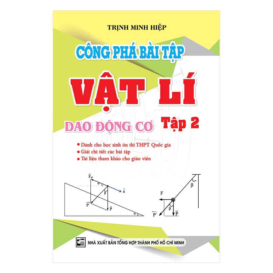 Công Phá Bài Tập Vật Lí Dao Động Cơ (Tập 2) - 933968 , 6997340379450 , 62_2004641 , 169000 , Cong-Pha-Bai-Tap-Vat-Li-Dao-Dong-Co-Tap-2-62_2004641 , tiki.vn , Công Phá Bài Tập Vật Lí Dao Động Cơ (Tập 2)