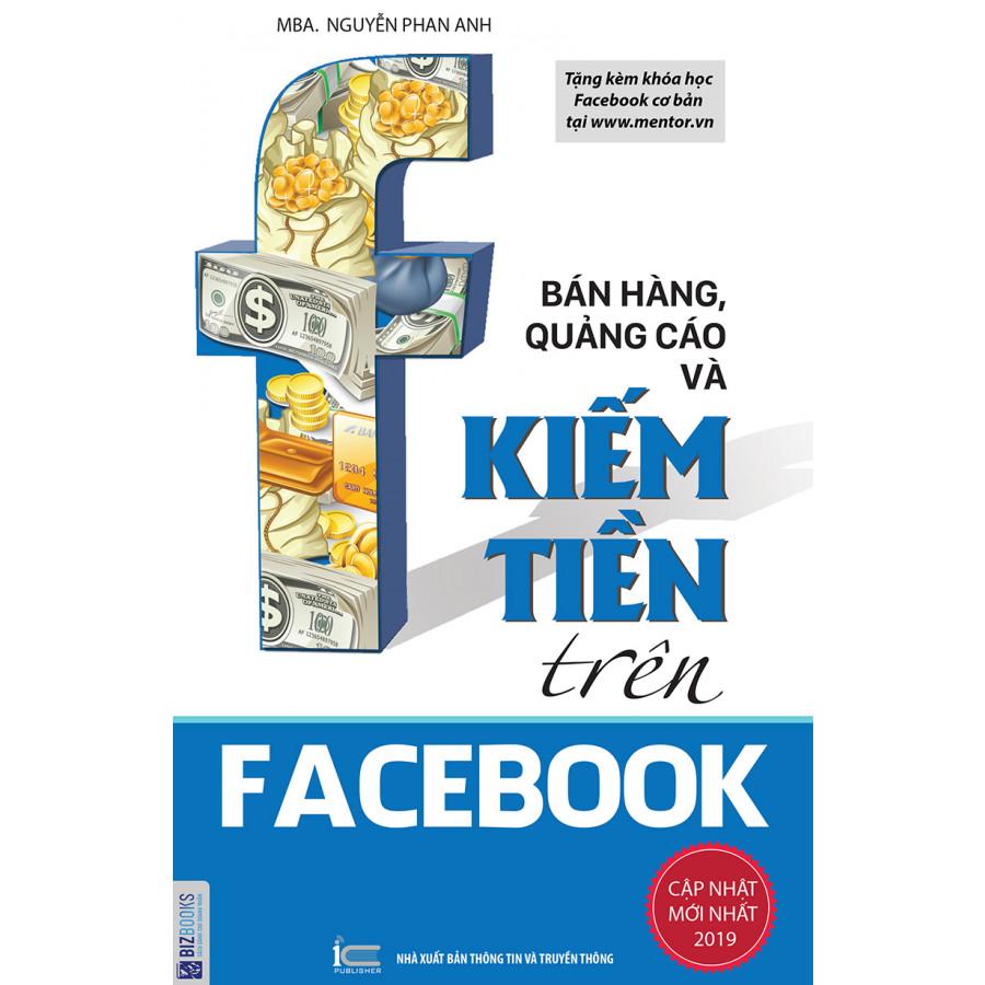 Bán Hàng, Quảng Cáo Và Kiếm Tiền Trên Facebook (tải bản 2019) tặng bookmark giấy - 9598480 , 2549535797279 , 62_17620783 , 189000 , Ban-Hang-Quang-Cao-Va-Kiem-Tien-Tren-Facebook-tai-ban-2019-tang-bookmark-giay-62_17620783 , tiki.vn , Bán Hàng, Quảng Cáo Và Kiếm Tiền Trên Facebook (tải bản 2019) tặng bookmark giấy