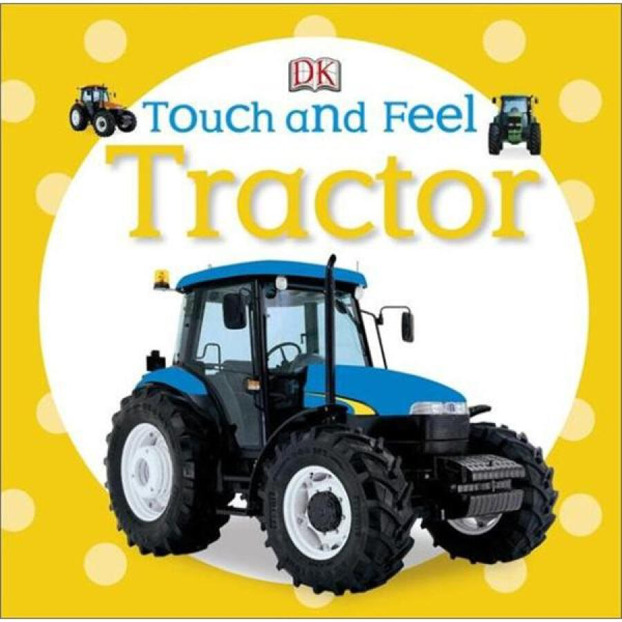 Tractor (DK Touch and Feel) - 1227208 , 8170311650538 , 62_5239853 , 157000 , Tractor-DK-Touch-and-Feel-62_5239853 , tiki.vn , Tractor (DK Touch and Feel)