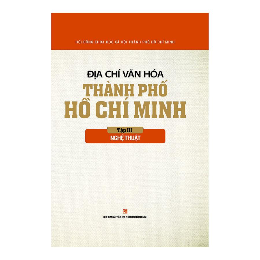 Địa Chí Văn Hóa Thành Phố Hồ Chí Minh Tập 3 - Nghệ Thuật