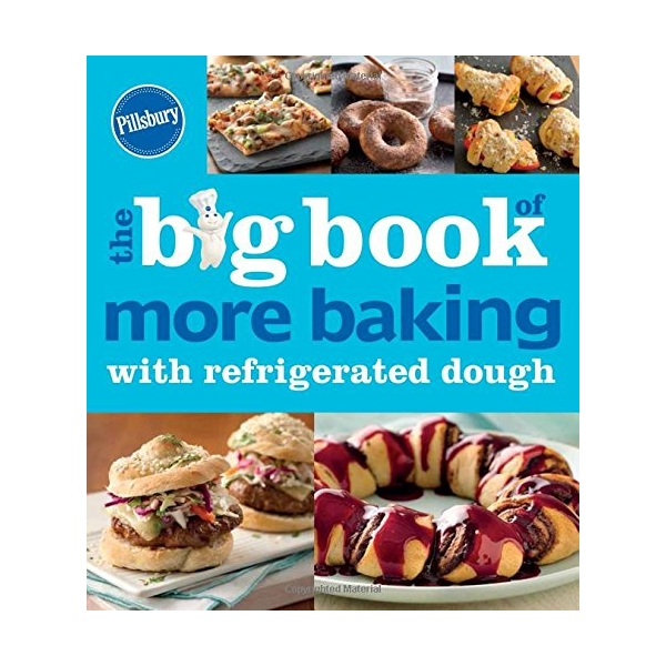 The Biig Book of More Baking with Refrigerated Dough