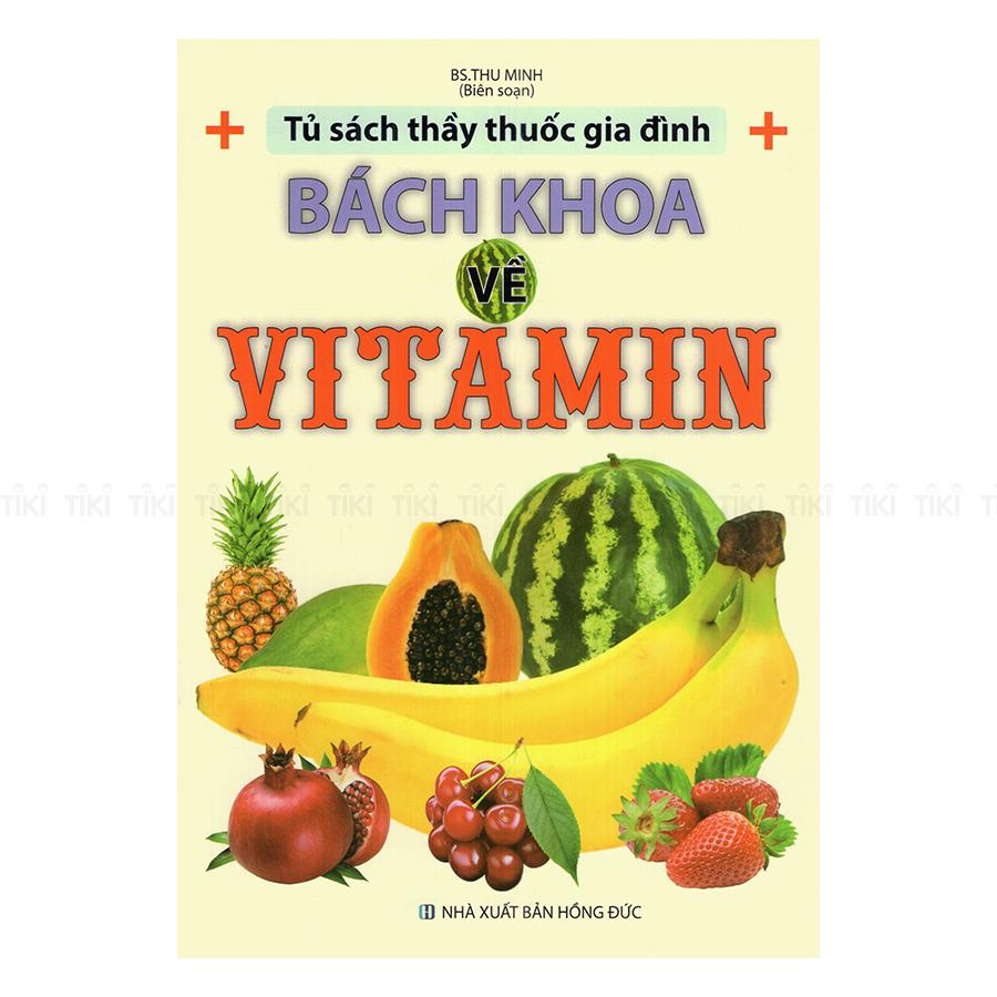 Tủ Sách Thầy Thuốc Gia Đình - Bách Khoa Về Vitamin - 6011170 , 2180790316654 , 62_7887186 , 109000 , Tu-Sach-Thay-Thuoc-Gia-Dinh-Bach-Khoa-Ve-Vitamin-62_7887186 , tiki.vn , Tủ Sách Thầy Thuốc Gia Đình - Bách Khoa Về Vitamin