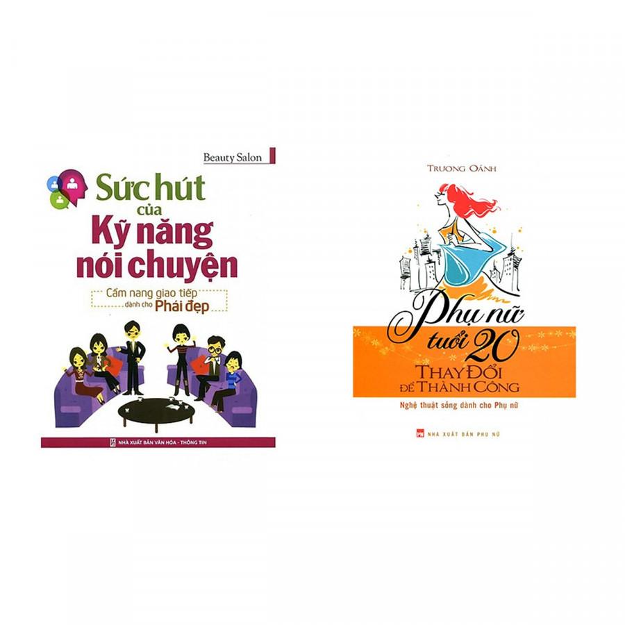Combo 2 cuốn sách hay cho tuổi trẻ : Sức Hút Của Kỹ Năng Nói Chuyện + Phụ Nữ Tuổi 20 Thay Đổi Để Thành Công ...
