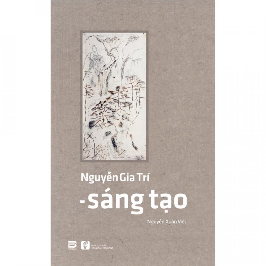 Nguyễn Gia Trí - Sáng Tạo - 1105654 , 7571196418489 , 62_3981419 , 119000 , Nguyen-Gia-Tri-Sang-Tao-62_3981419 , tiki.vn , Nguyễn Gia Trí - Sáng Tạo