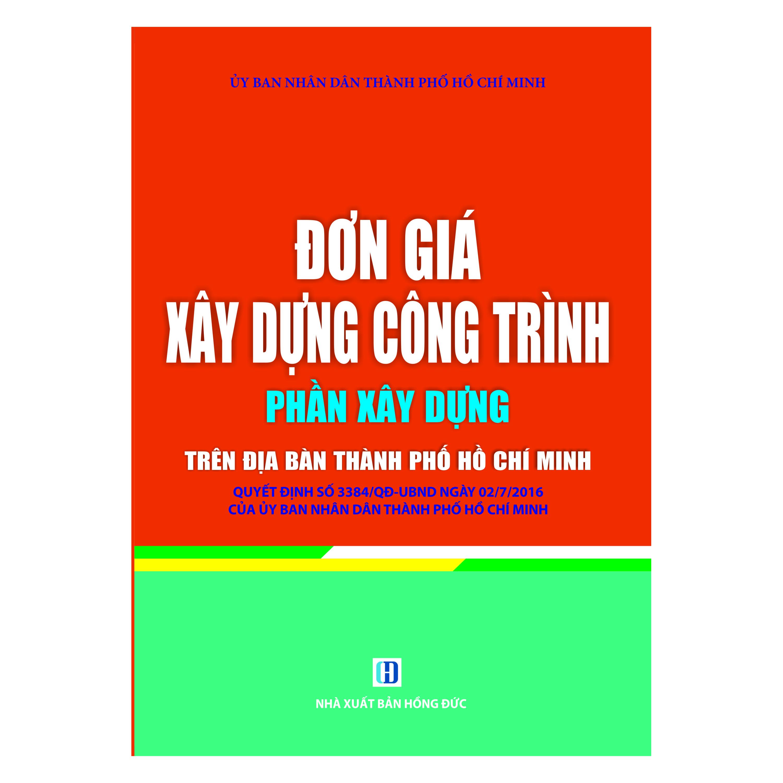 Đơn Giá Xây Dựng Công Trình - Phần Xây Dựng Trên Địa Bàn Thành Phố Hồ Chí Minh - 974299 , 7687850978807 , 62_2404611 , 450000 , Don-Gia-Xay-Dung-Cong-Trinh-Phan-Xay-Dung-Tren-Dia-Ban-Thanh-Pho-Ho-Chi-Minh-62_2404611 , tiki.vn , Đơn Giá Xây Dựng Công Trình - Phần Xây Dựng Trên Địa Bàn Thành Phố Hồ Chí Minh