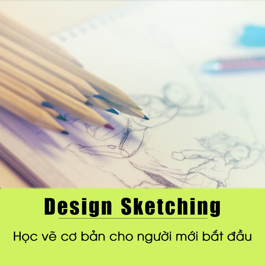 Khóa Học Design Sketching - Học Vẽ Cơ Bản Cho Người Mới Bắt Đầu