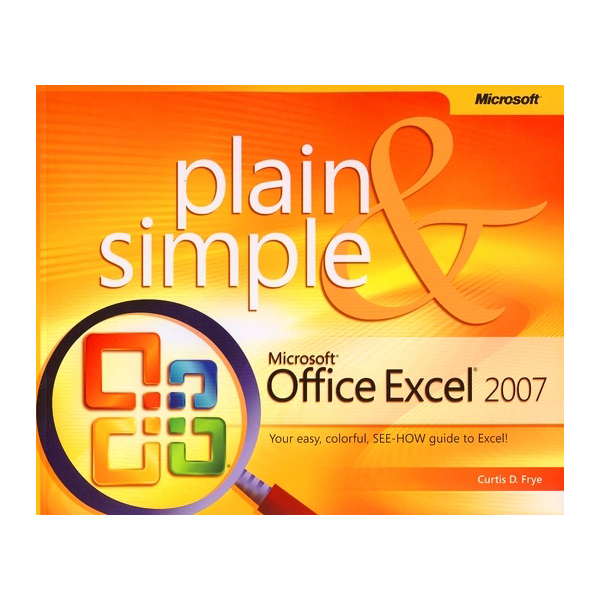 Microsoft Office Excel 2007 Plain  Simple (Plain  Simple) - 1238983 , 2419359287273 , 62_5275651 , 667000 , Microsoft-Office-Excel-2007-Plain-Simple-Plain-Simple-62_5275651 , tiki.vn , Microsoft Office Excel 2007 Plain  Simple (Plain  Simple)