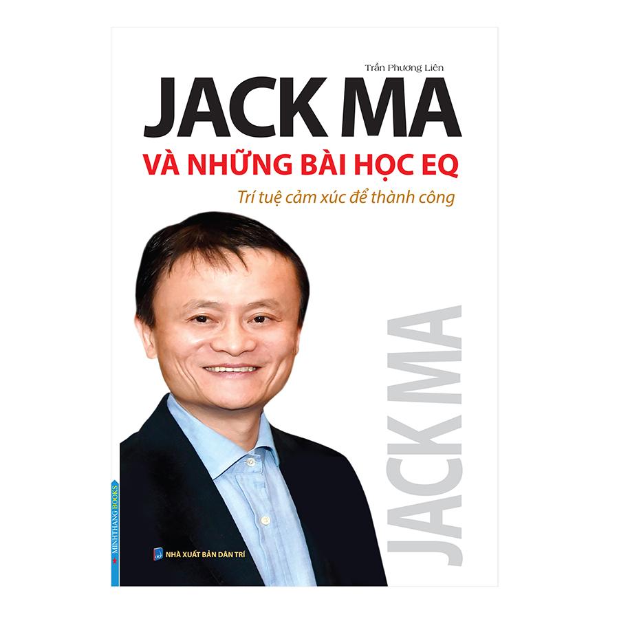 Jack Ma Và Những Bài Học EQ - Trí Tuệ Cảm Xúc Để Thành Công - 1857146 , 6060720049776 , 62_14044908 , 105000 , Jack-Ma-Va-Nhung-Bai-Hoc-EQ-Tri-Tue-Cam-Xuc-De-Thanh-Cong-62_14044908 , tiki.vn , Jack Ma Và Những Bài Học EQ - Trí Tuệ Cảm Xúc Để Thành Công