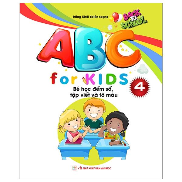 Abc For Kids - Quyển 4 - Bé Học Đếm Số, Tập Viết Và Tô Màu