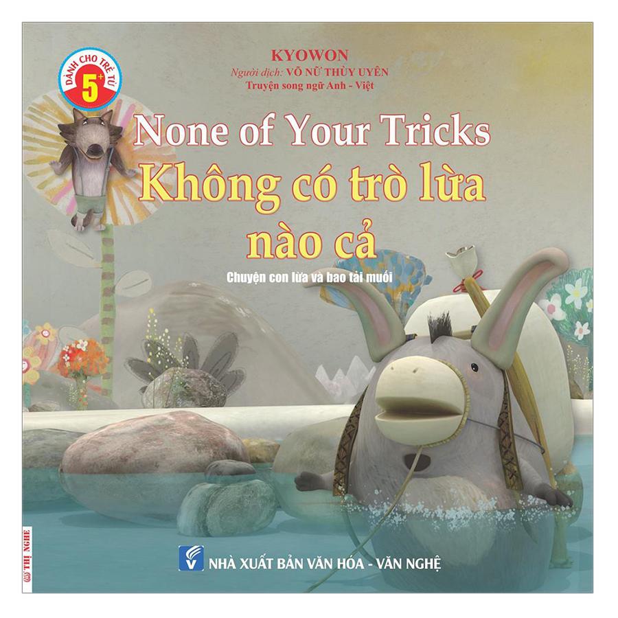 Truyện Song Ngữ Anh Việt - Không Có Trò Lừa Nào Cả - None Of Your Tricks