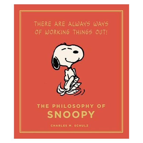 The Philosophy Of Snoopy: Peanuts Guide To Life /H*