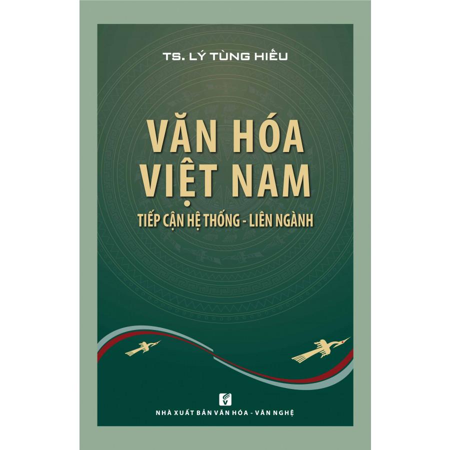 Văn hóa Việt Nam: Tiếp cận hệ thống - liên ngành - 1775634 , 3017165241527 , 62_12701855 , 149000 , Van-hoa-Viet-Nam-Tiep-can-he-thong-lien-nganh-62_12701855 , tiki.vn , Văn hóa Việt Nam: Tiếp cận hệ thống - liên ngành