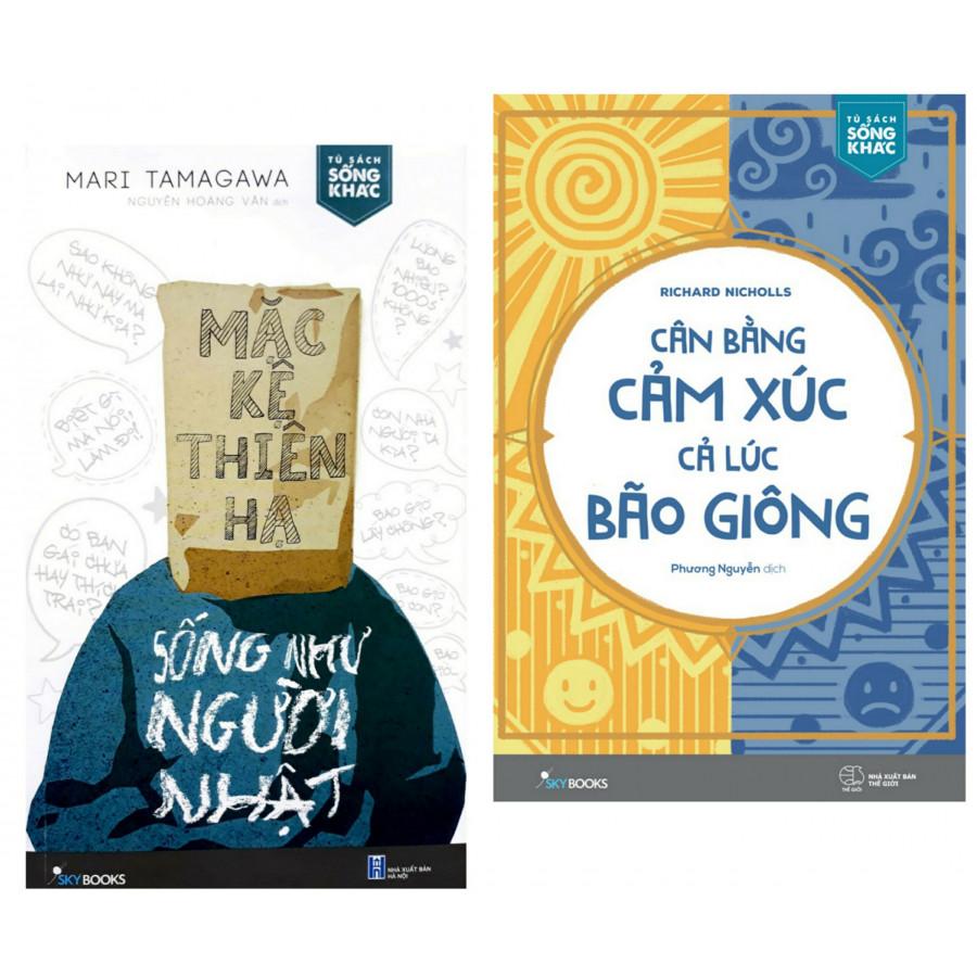 Combo Sách Hay : Mặc Kệ Thiên Hạ - Sống Như Người Nhật + Cân Bằng Cảm Xúc, Cả Lúc Bão Giông - (Tặng Kèm Bookmark ...