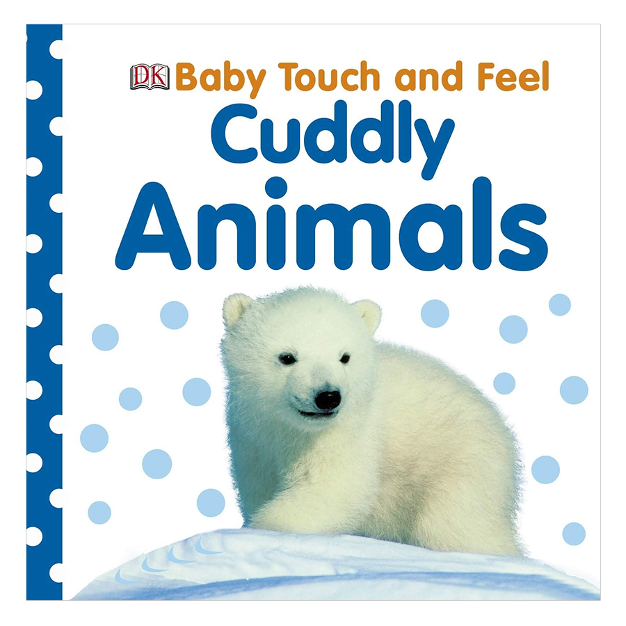 Cuddly Animals (Baby Touch and Feel) - 1244796 , 2000814445231 , 62_5296543 , 133000 , Cuddly-Animals-Baby-Touch-and-Feel-62_5296543 , tiki.vn , Cuddly Animals (Baby Touch and Feel)