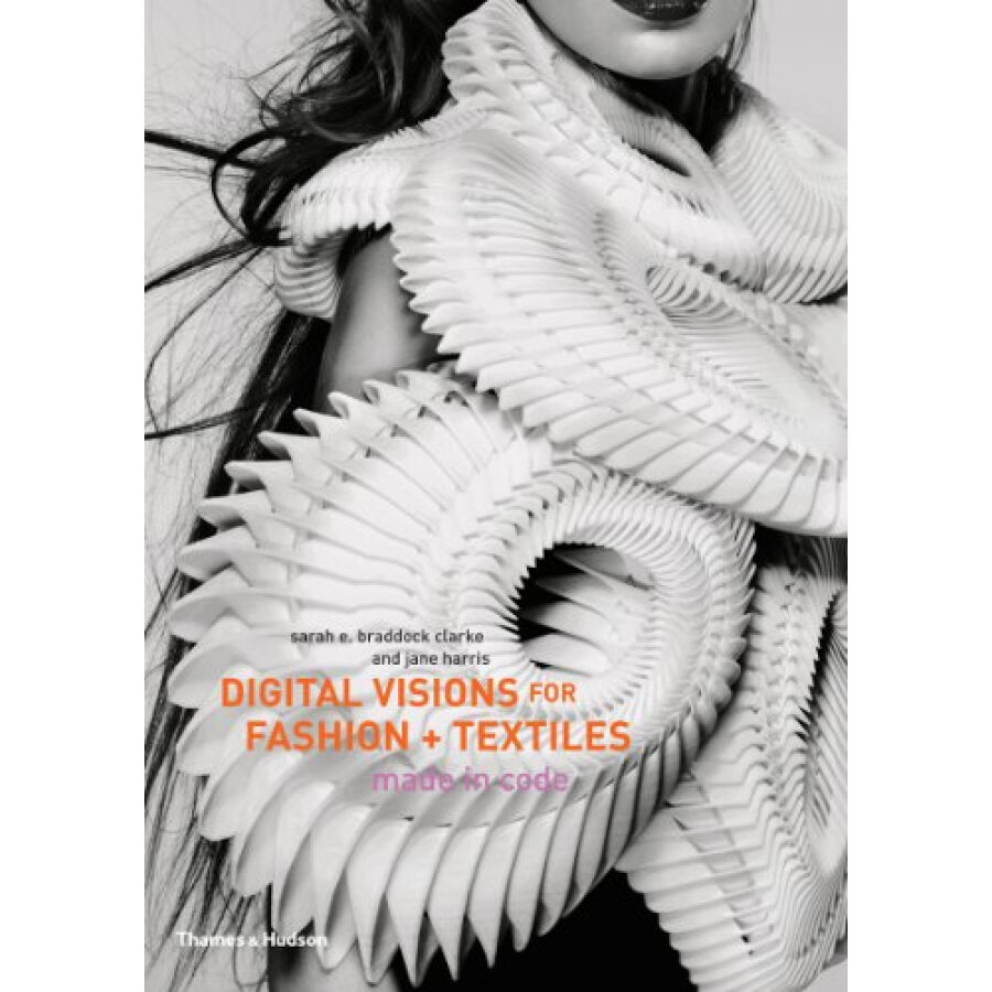 Digital Visions for Fashion and Textiles: Made in Code - 1243210 , 6293195518113 , 62_5291325 , 1061000 , Digital-Visions-for-Fashion-and-Textiles-Made-in-Code-62_5291325 , tiki.vn , Digital Visions for Fashion and Textiles: Made in Code