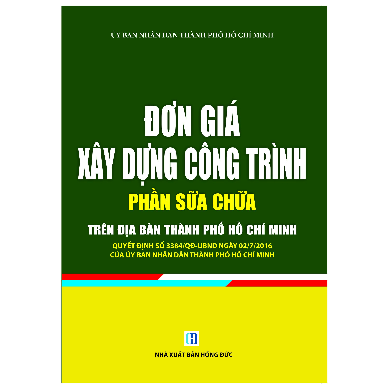 Đơn Giá Xây Dựng Công Trình - Phần Sửa Chữa Trên Địa Bàn Thành Phố Hồ Chí Minh - 974306 , 8448744212105 , 62_2429861 , 295000 , Don-Gia-Xay-Dung-Cong-Trinh-Phan-Sua-Chua-Tren-Dia-Ban-Thanh-Pho-Ho-Chi-Minh-62_2429861 , tiki.vn , Đơn Giá Xây Dựng Công Trình - Phần Sửa Chữa Trên Địa Bàn Thành Phố Hồ Chí Minh