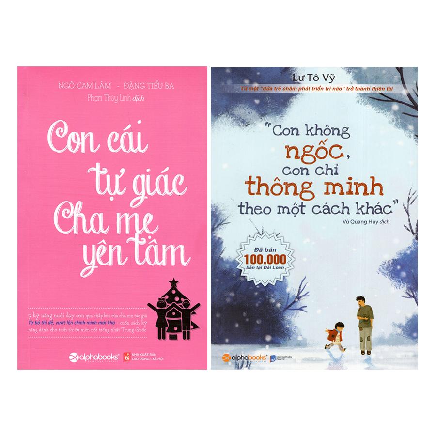Combo Con Không Ngốc, Con Chỉ Thông Minh Theo Một Cách Khác + Con Cái Tự Giác - Cha Mẹ Yên Tâm (2 quyển) - 18494923 , 1379805744020 , 62_17494197 , 238000 , Combo-Con-Khong-Ngoc-Con-Chi-Thong-Minh-Theo-Mot-Cach-Khac-Con-Cai-Tu-Giac-Cha-Me-Yen-Tam-2-quyen-62_17494197 , tiki.vn , Combo Con Không Ngốc, Con Chỉ Thông Minh Theo Một Cách Khác + Con Cái Tự Giác