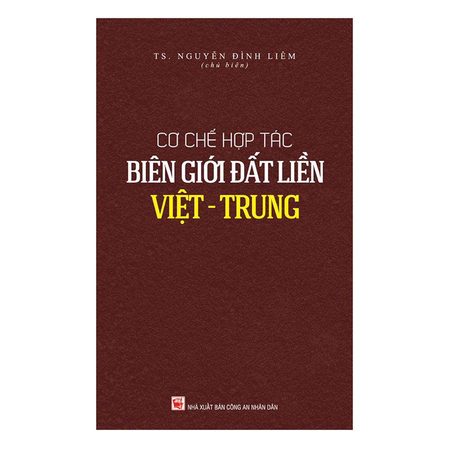 Cơ Chế Hợp Tác Biên Giới Đất Liền Việt - Trung - 8880044480400,62_3033127,75000,tiki.vn,Co-Che-Hop-Tac-Bien-Gioi-Dat-Lien-Viet-Trung-62_3033127,Cơ Chế Hợp Tác Biên Giới Đất Liền Việt - Trung