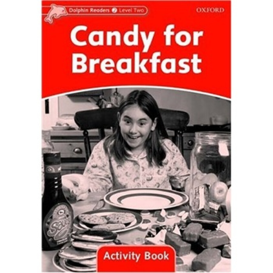 Dolphin Readers Level 2: Candy for Breakfast Activity Book