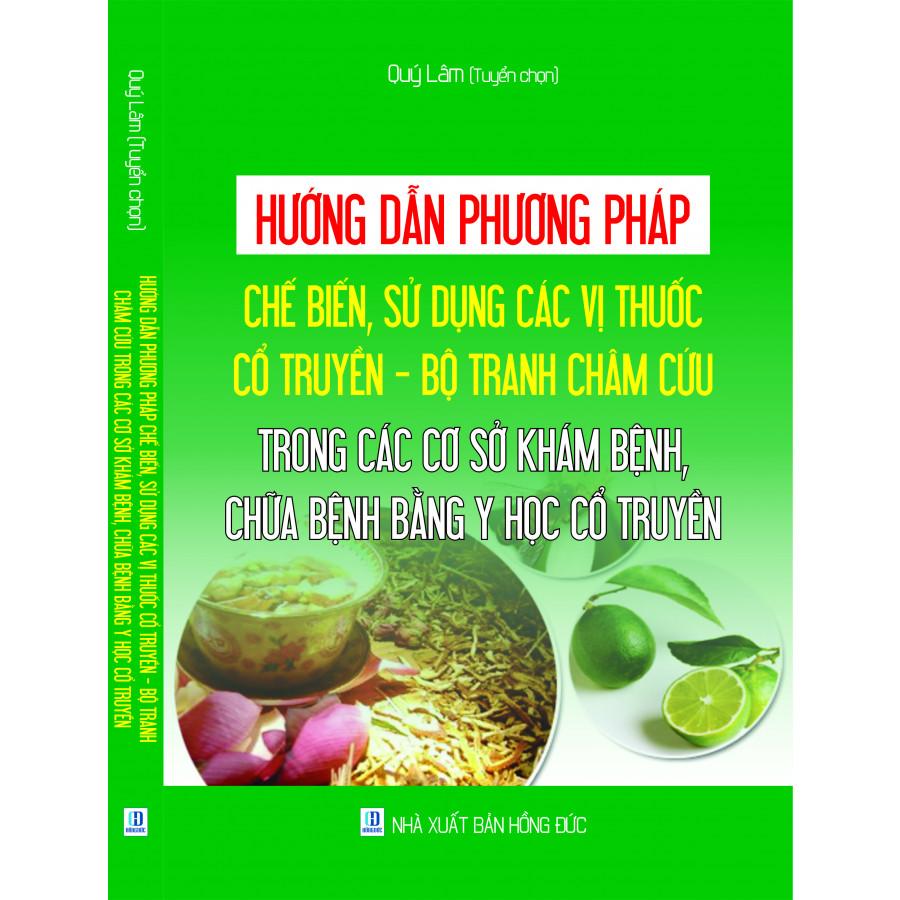 Hướng dẫn phương pháp chế biến, sử dụng các vị thuốc cổ truyền – Bộ tranh châm cứu trong các cơ sở khám... - 1634389 , 3646268500981 , 62_11356046 , 350000 , Huong-dan-phuong-phap-che-bien-su-dung-cac-vi-thuoc-co-truyen-Bo-tranh-cham-cuu-trong-cac-co-so-kham...-62_11356046 , tiki.vn , Hướng dẫn phương pháp chế biến, sử dụng các vị thuốc cổ truyền – Bộ tranh