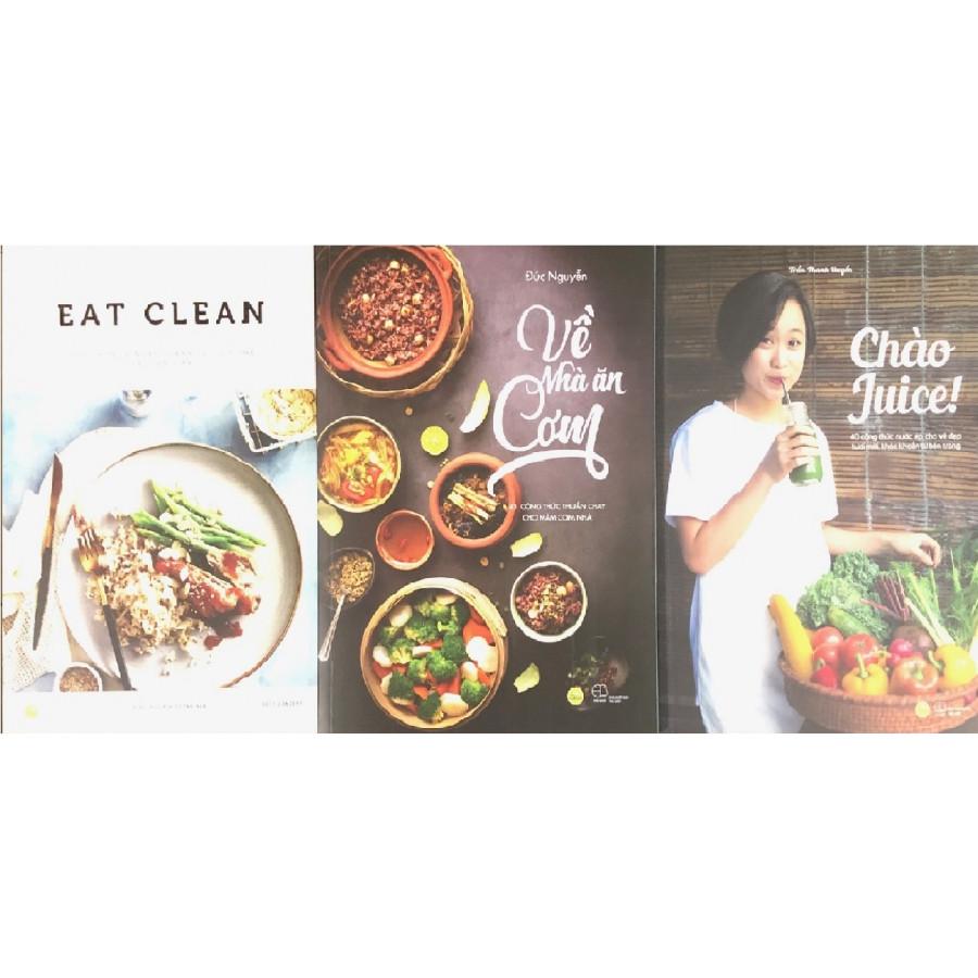 Combo 3 Cuốn: Eat Clean + Về Nhà Ăn Cơm + Chào Juice - 9543066 , 7150122758051 , 62_12713083 , 507000 , Combo-3-Cuon-Eat-Clean-Ve-Nha-An-Com-Chao-Juice-62_12713083 , tiki.vn , Combo 3 Cuốn: Eat Clean + Về Nhà Ăn Cơm + Chào Juice