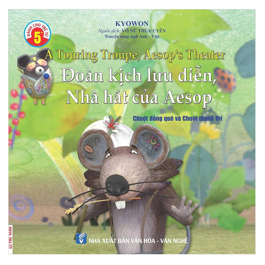 Truyện Song Ngữ Anh Việt - Đoàn Kịch Lưu Diễn, Nhà Hát Của Aesop - A Touring Troupe, Aesop