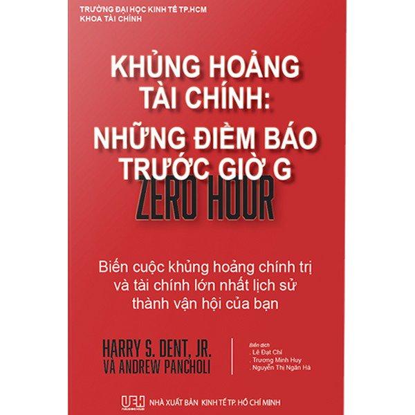 Khủng Hoảng Tài Chính: Những Điềm Báo Trước Giờ G - Zero Hour - 1636359 , 3085030074143 , 62_15061697 , 299000 , Khung-Hoang-Tai-Chinh-Nhung-Diem-Bao-Truoc-Gio-G-Zero-Hour-62_15061697 , tiki.vn , Khủng Hoảng Tài Chính: Những Điềm Báo Trước Giờ G - Zero Hour