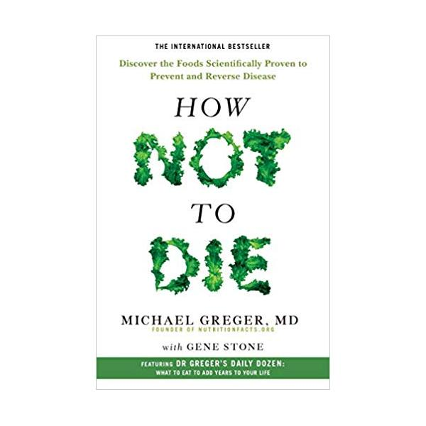 How Not To Die: Discover the foods scientifically proven to prevent and reverse disease Paperback - 1077436 , 9413484725320 , 62_3739191 , 329000 , How-Not-To-Die-Discover-the-foods-scientifically-proven-to-prevent-and-reverse-disease-Paperback-62_3739191 , tiki.vn , How Not To Die: Discover the foods scientifically proven to prevent and reverse di