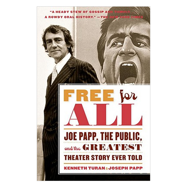 Free for All: Joe Papp the Public and the Greatest Theater Story Every Told - 1239139 , 2548389703542 , 62_5277001 , 347000 , Free-for-All-Joe-Papp-the-Public-and-the-Greatest-Theater-Story-Every-Told-62_5277001 , tiki.vn , Free for All: Joe Papp the Public and the Greatest Theater Story Every Told