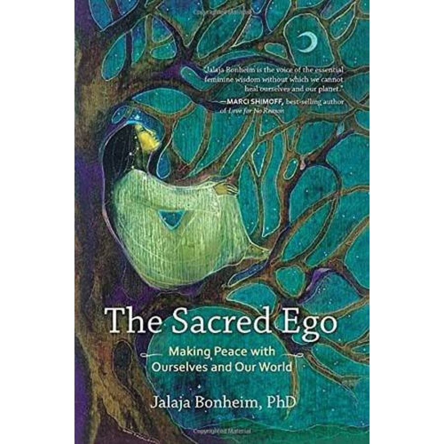 The Sacred Ego  Making Peace with Ourselves and
