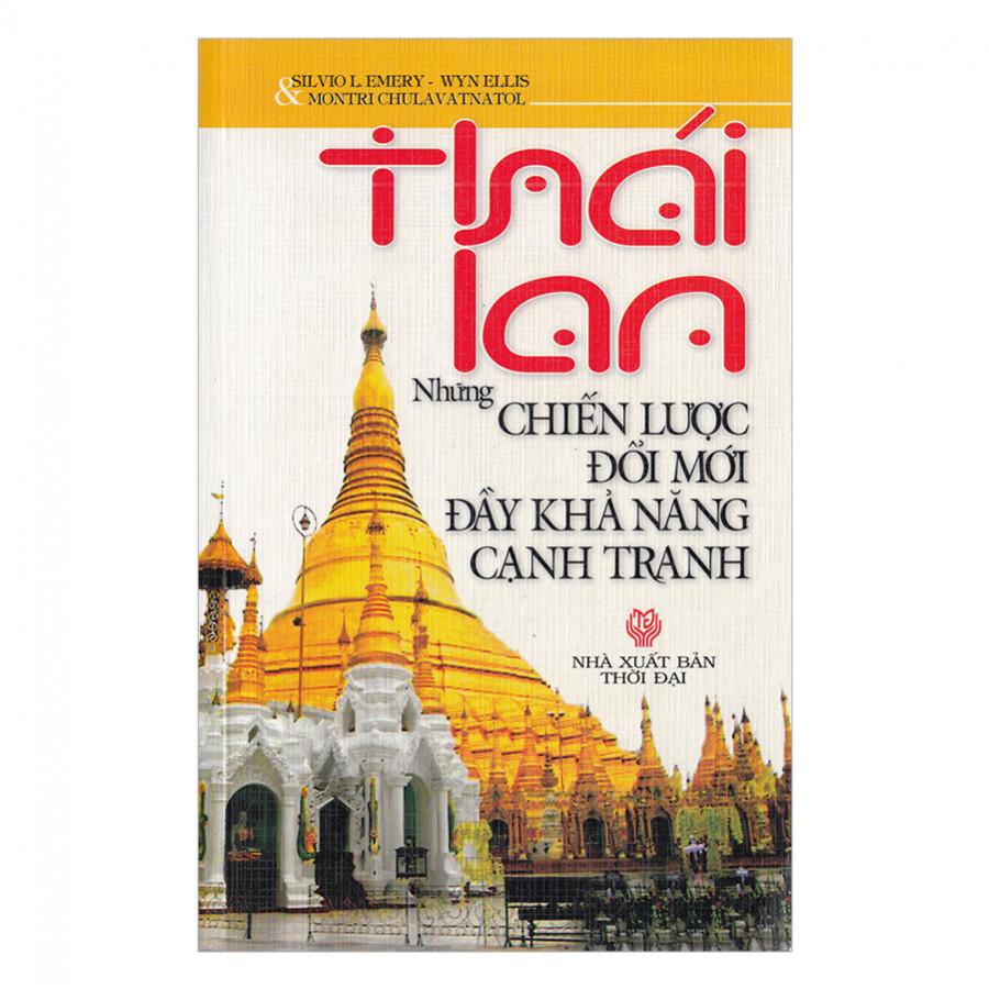 Thái Lan -Những Chiến Lược Đổi Mới Đầy Khả Năng Cạnh Tranh