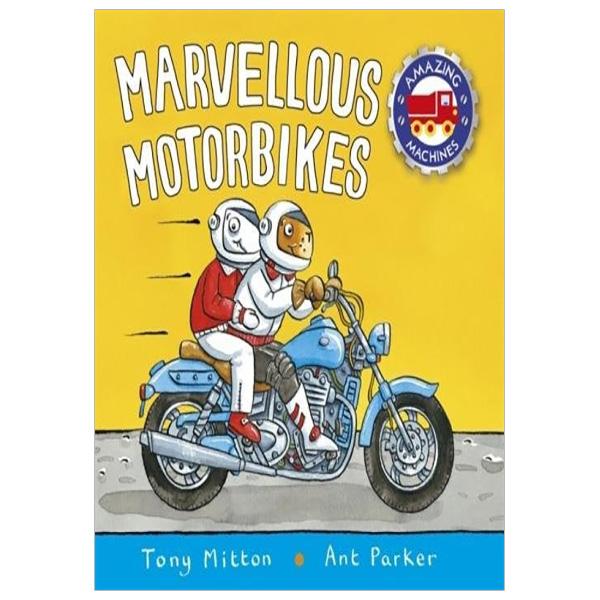Amazing Machines: Marvellous Motorbikes - 18411669 , 1186049827354 , 62_25203723 , 93000 , Amazing-Machines-Marvellous-Motorbikes-62_25203723 , tiki.vn , Amazing Machines: Marvellous Motorbikes