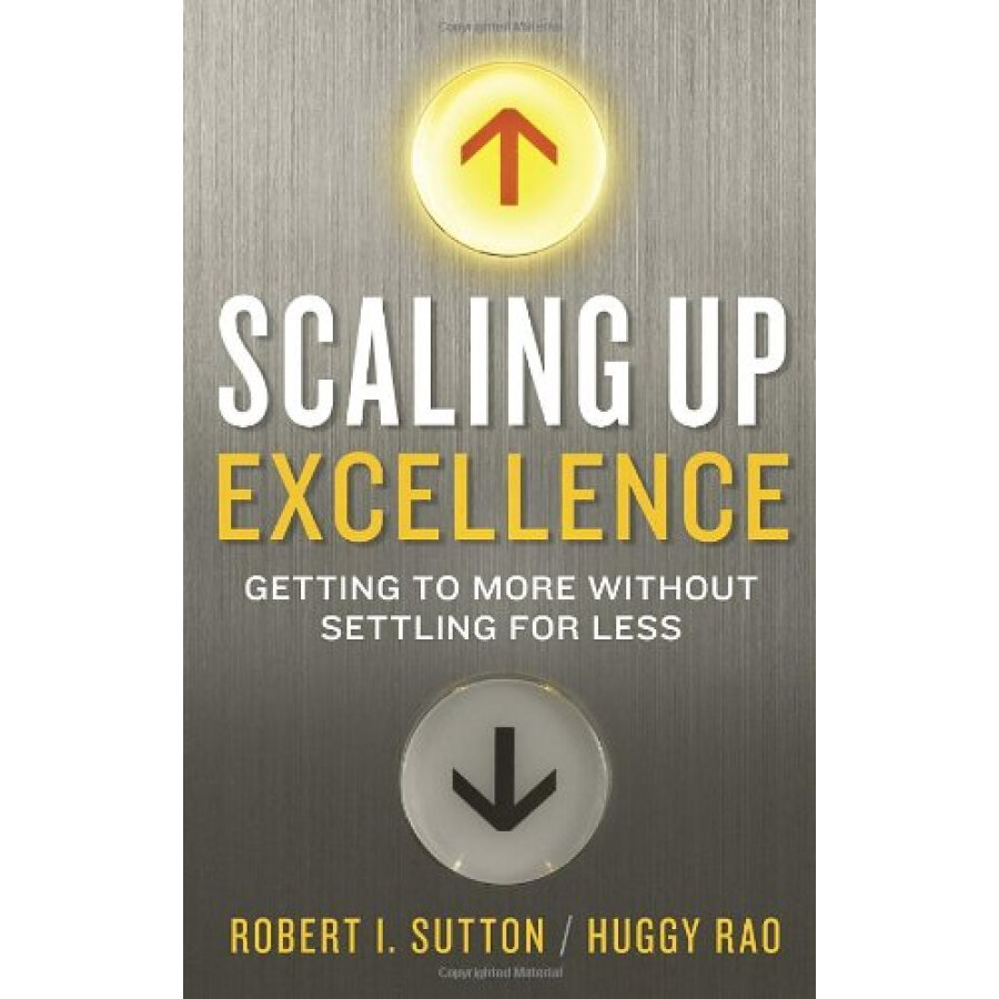 Scaling Up Excellence: Getting to More Without Settling for Less - 1231571 , 7322033541057 , 62_5254849 , 494000 , Scaling-Up-Excellence-Getting-to-More-Without-Settling-for-Less-62_5254849 , tiki.vn , Scaling Up Excellence: Getting to More Without Settling for Less